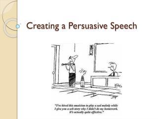Creating a Persuasive Speech
