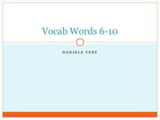 Vocab  Words 6-10