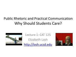 Public Rhetoric and Practical Communication Why Should Students Care?