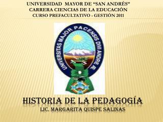 Historia de la  pedagogía Lic. Margarita  quispe  salinas