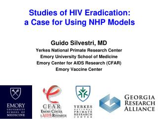 Studies of HIV Eradication: a Case for Using NHP Models