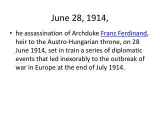 June  28, 1914,