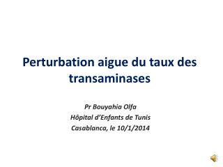 Perturbation aigue du taux des transaminases