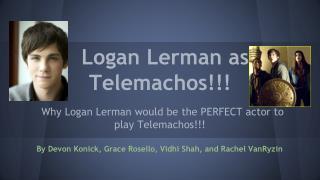 Logan Lerman as Telemachos!!!
