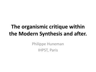 The organismic critique  within  the Modern  Synthesis  and  after .