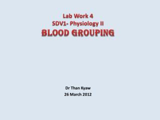 Lab Work 4 SDV1- Physiology II Blood Grouping