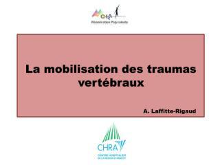 La mobilisation des traumas vertébraux