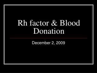 Rh factor & Blood Donation