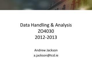 Data Handling & Analysis ZO4030 2012-2013