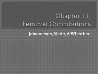 Chapter 11: Feminist Contributions