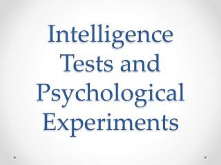 Intelligence Tests and Psychological Experiments