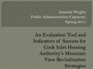 Amanda Weglin Public Administration Capstone, Spring 2011