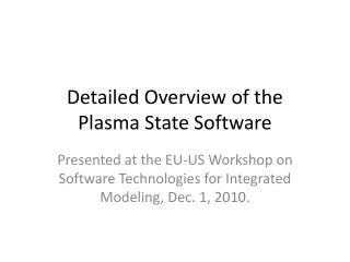 Detailed Overview of the Plasma State Software