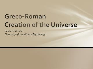 Greco-Roman Creation of the Universe