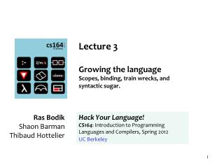 Lecture 3 Growing the language S copes, binding, train wrecks, and  syntactic sugar.