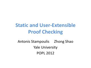Static and User-Extensible Proof Checking