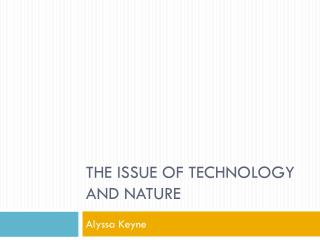 The issue of Technology and nature