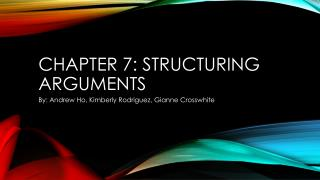 Chapter 7: Structuring Arguments