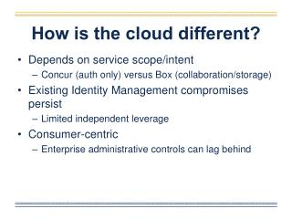 How is the cloud different?