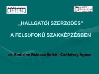 Dr. Sedivin  Balassa Ildik  - Cs falvay  gnes