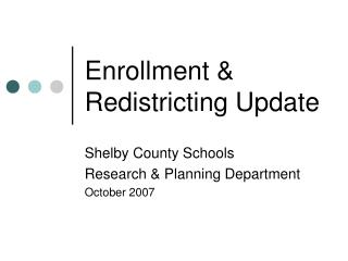 Enrollment & Redistricting Update