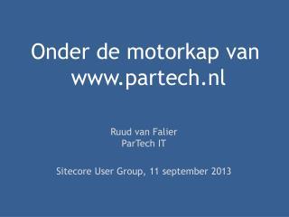 Onder de motorkap van  www.partech.nl