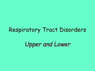 Respiratory Tract Disorders