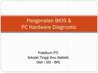 Pengenalan BIOS &  PC Hardware Diagnostic