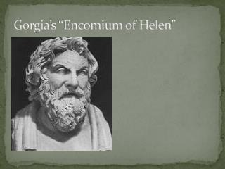 "Gorgia's  ""Encomium of Helen"""