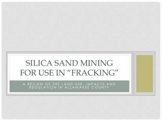 "Silica Sand Mining For Use in "" FracKing """