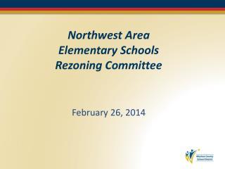 Northwest Area  Elementary Schools  Rezoning Committee