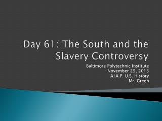 Day  61:  The South and the Slavery Controversy