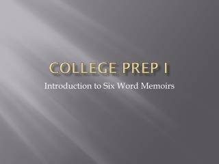 COLLEGE PREP I