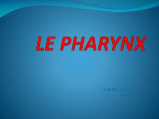 LE PHARYNX