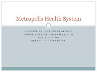 Metropolis Health System