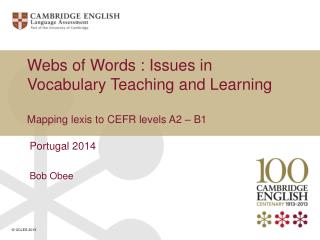 Webs of Words : Issues  in Vocabulary Teaching and  Learning