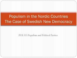 Populism  in  the Nordic Countries The  Case  of Swedish  New  Democracy