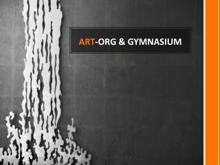 ART -ORG & GYMNASIUM