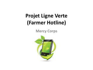 Projet Ligne Verte (Farmer Hotline)
