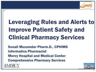 Leveraging Rules and Alerts to Improve Patient Safety and Clinical Pharmacy Services
