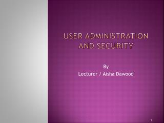 User Administration and Security