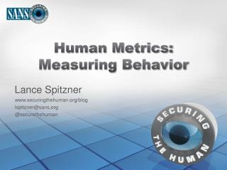 Human Metrics: Measuring Behavior
