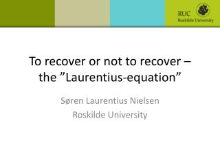 "To recover or not to recover – the ""Laurentius-equation"""