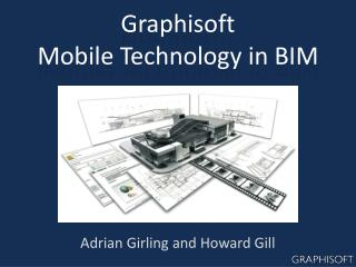 Graphisoft  Mobile Technology in  BIM