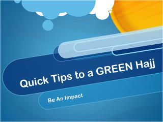 Quick Tips to a GREEN Hajj