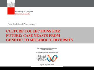 CULTURE COLLECTIONS FOR FUTURE: CASE YEASTS FROM GENETIC TO METABOLIC DIVERSITY