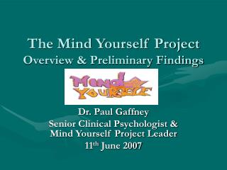 The Mind Yourself Project Overview  Preliminary Findings