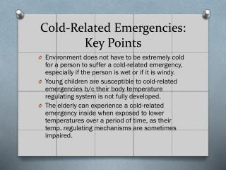 Cold-Related  Emergencies: Key  Points