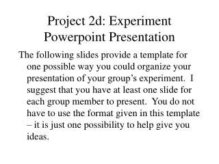 Project 2d: Experiment Powerpoint Presentation