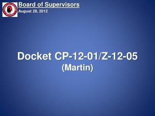 Docket CP-12-01/Z-12-05 (Martin)